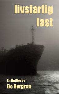 Livsfarlig last (e-bok) av Bo Norgren