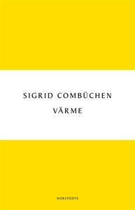 Värme (e-bok) av Sigrid Combüchen