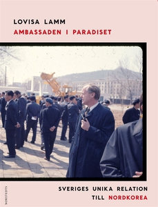 Ambassaden i paradiset (e-bok) av Lovisa Lamm