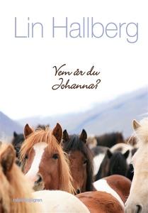 Vem är du Johanna? (e-bok) av Lin Hallberg