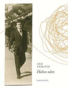 Halva solen (e-bok) av Aris Fioretos
