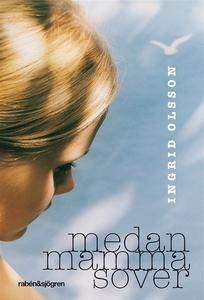 Medan mamma sover (e-bok) av Ingrid Olsson