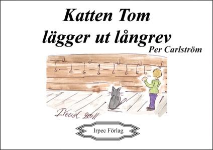 Katten Tom lägger ut långrev (e-bok) av Per Car