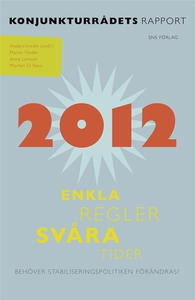 Konjunkturrådets rapport 2012. Enkla regler, sv