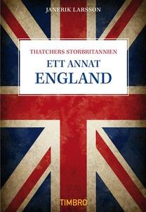 Ett annat England - Thatchers Storbritannien (e