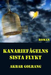 Kanariefågelns sista flykt (e-bok) av Akbar Gol