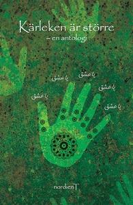 Kärleken är större (e-bok) av Zinat Pirzadeh, A