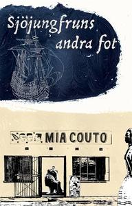 Sjöjungfruns andra fot (e-bok) av Mia Couto