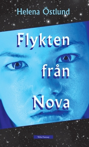 Flykten från Nova (e-bok) av Helena Östlund
