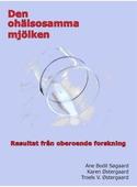 Den ohälsosamma mjölken - resultat från oberoende forskning