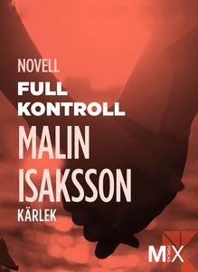 Full kontroll : novell (e-bok) av Malin Isaksso