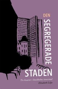 Den segregerade staden (e-bok) av Elisabeth Lil