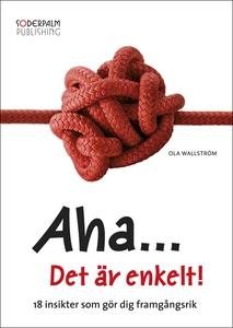 Aha... Det är enkelt! (e-bok) av Ola Wallström