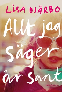 Allt jag säger är sant (e-bok) av Lisa Bjärbo