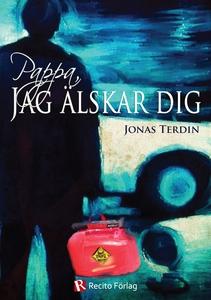 Pappa, jag älskar dig (e-bok) av Jonas Terdin