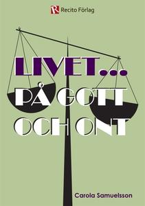 Livet... på gott och ont (e-bok) av Carola Samu