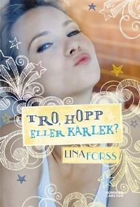 Tro, hopp eller kärlek? (e-bok) av Lina Forss