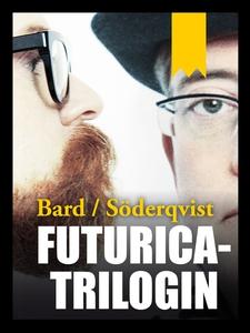 Futuricatrilogin (e-bok) av Alexander Bard, Jan