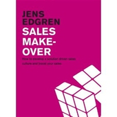 Sales Makeover, how to create a solution driven sales culture