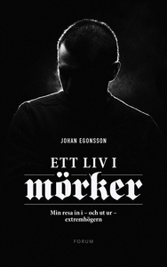 Ett liv i mörker (e-bok) av Johan Egonsson