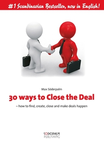 30 ways to close the deal - How to find, create