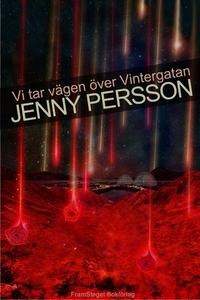 Vi tar vägen över Vintergatan (e-bok) av Jenny