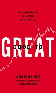 Good to Great - Hur vanliga företag tar språnge