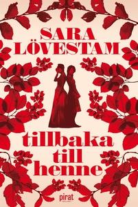 Tillbaka till henne (e-bok) av Sara Lövestam