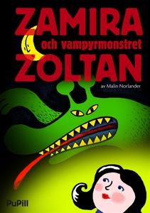 Zamira och vampyrmonstret Zoltan (e-bok) av Mal
