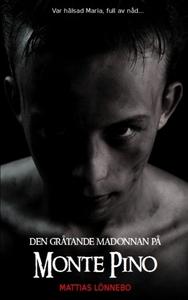 Den gråtande madonnan på Monte Pino (e-bok) av