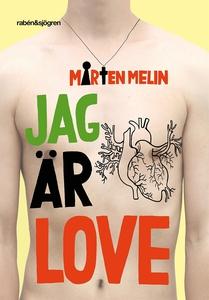 Jag är Love (e-bok) av Mårten Melin