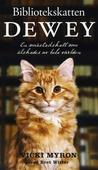 Bibliotekskatten Dewey : En småstadskatt som älskades av hela världen