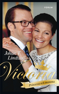 Victoria - Prinsessa och mamma (e-bok) av Johan