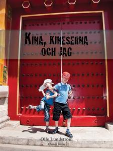 Kina, kineserna och jag (e-bok) av Olle Lundstr