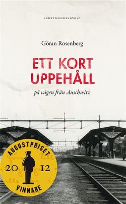 Ett kort uppehåll på vägen från Auschwitz (e-bok) av Göran Rosenberg