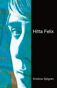 Hitta Felix (e-bok) av Kristina Sjögren