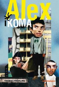 Alex i koma (e-bok) av Thomas Fröhling