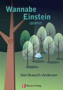 Wannabe Einstein (alien?) (e-bok) av Sten Braes