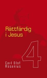 Rättfärdig i Jesus (e-bok) av Carl Olof Roseniu