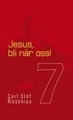Jesus, bli när oss!