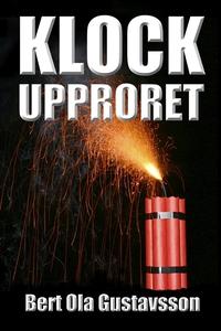 Klockupproret (e-bok) av Bert Ola Gustavsson