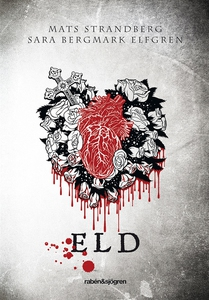 Eld (e-bok) av Mats Strandberg, Sara Bergmark E