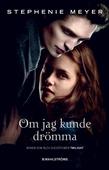 Twilight 1 - Om jag kunde drömma