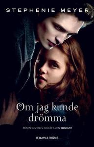 Twilight 1 - Om jag kunde drömma (e-bok) av Ste