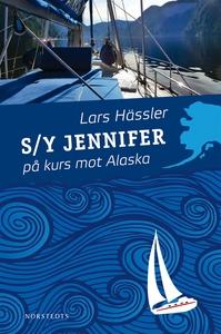 S/Y Jennifer på kurs mot Alaska (e-bok) av Lars