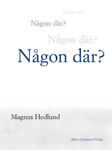 Någon där? (e-bok) av Magnus Hedlund