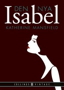 Den nya Isabel (e-bok) av Katherine Mansfield