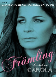 Främling. En bok om Carola (e-bok) av Andreas E