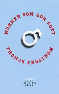 Mörker som gör gott (e-bok) av Thomas Engström