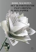 Det är fortfarande ingen ordning på mina papper